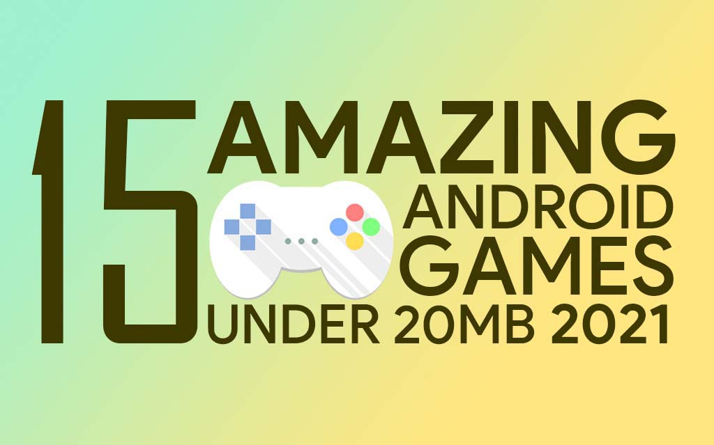 Best Android Games Under 20 MB 2021