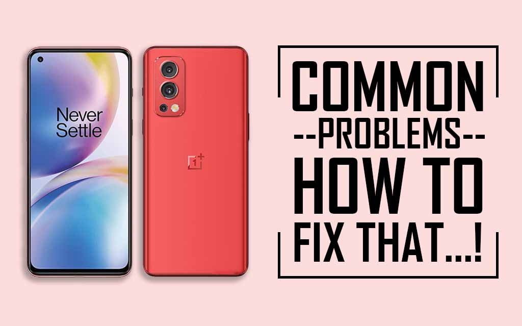 Common Problems In OnePlus Nord 2