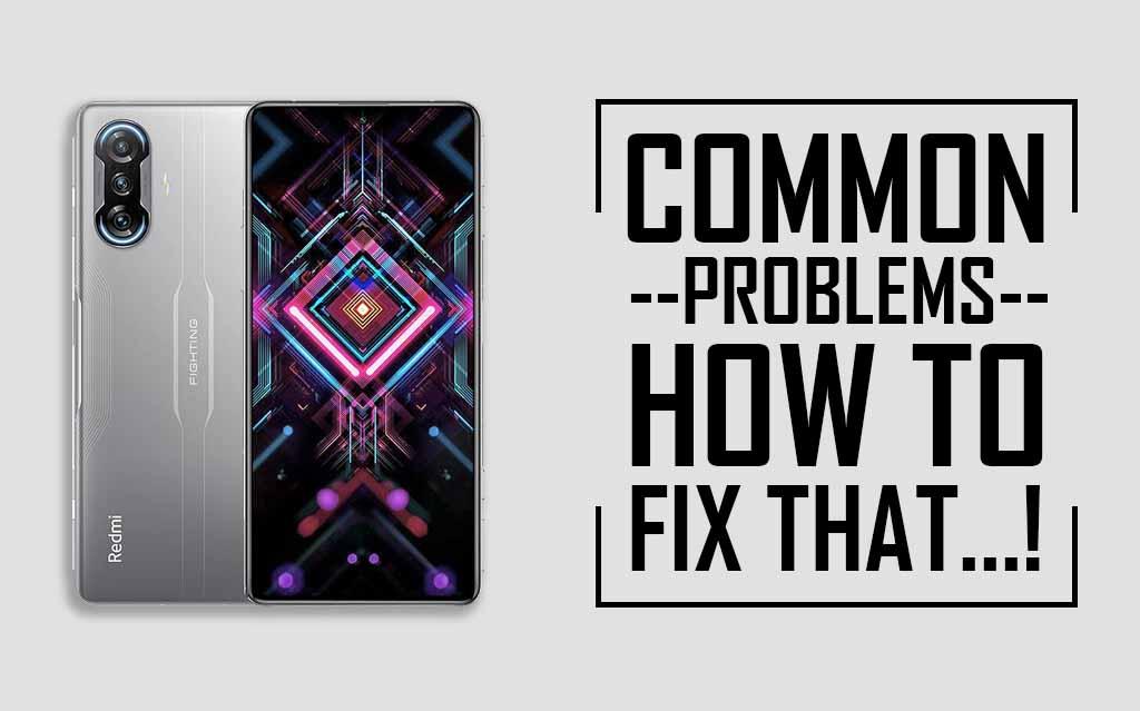 Common Problems In POCO F3 GT