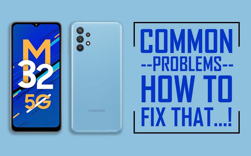 Common Problems In Samsung Galaxy M32 5G
