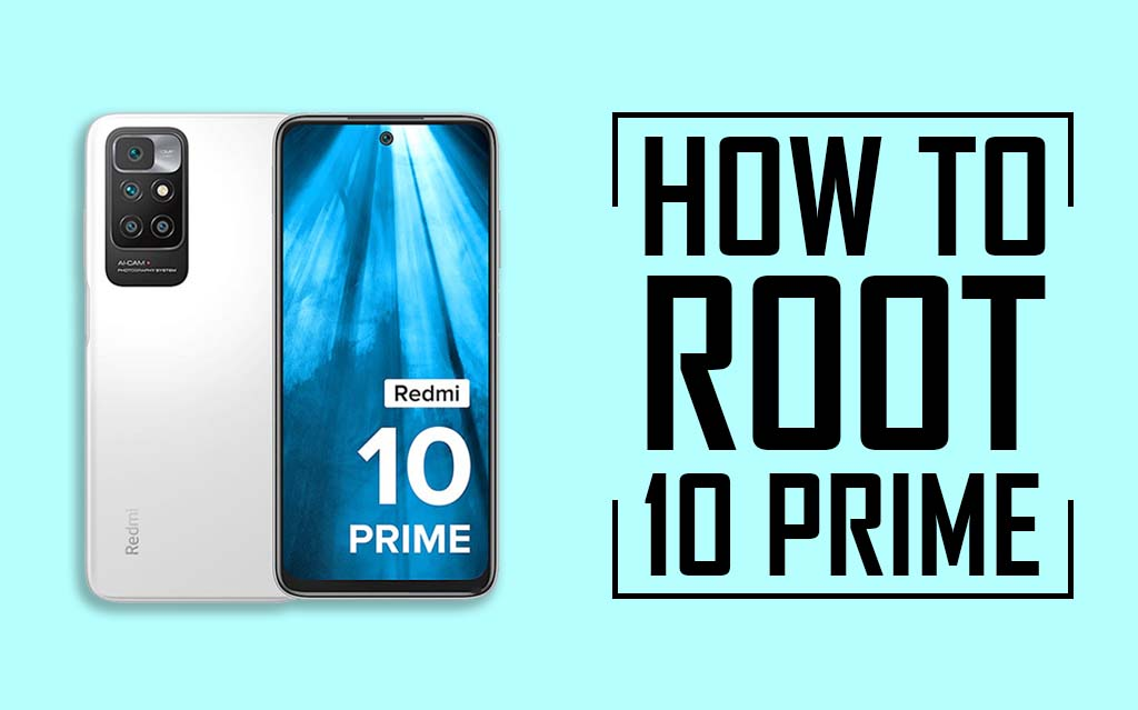 How to Root Redmi 10 Prime
