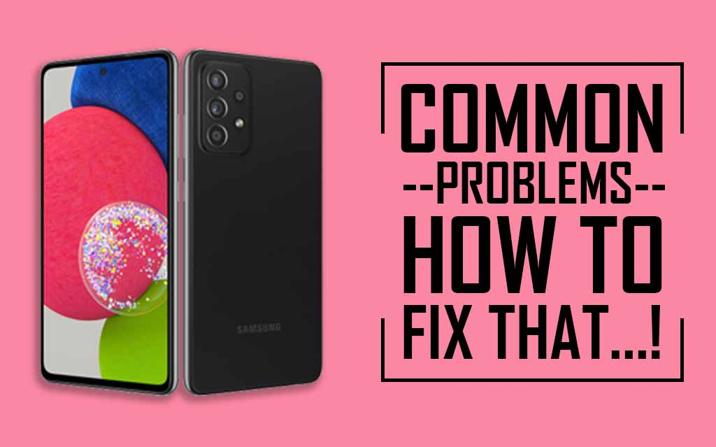 Samsung Galaxy A52S 5G Common Problems